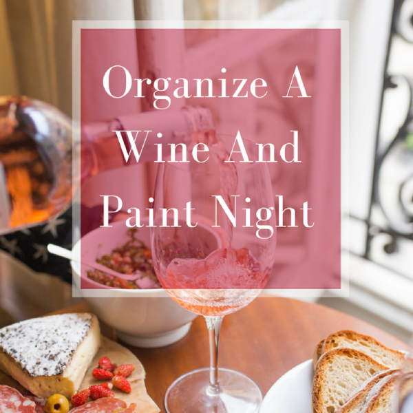 Oraganize a wine and paint night at home party ideas for Paint night home parties